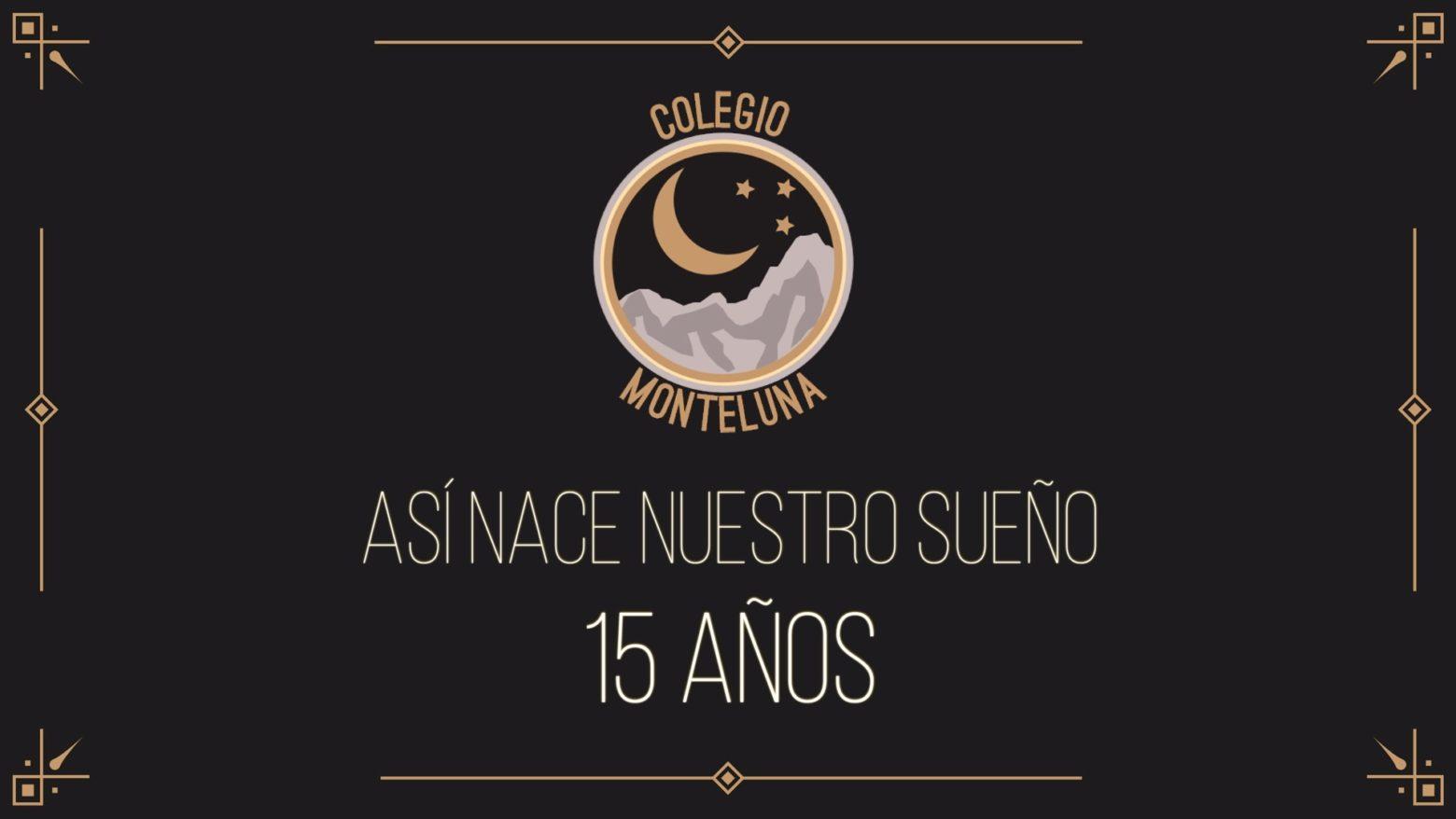 Colegio Monteluna Celebración 15 Años